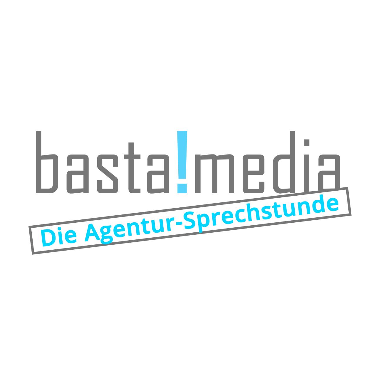 Podcast: basta!media  - Die Agentur-Sprechstunde